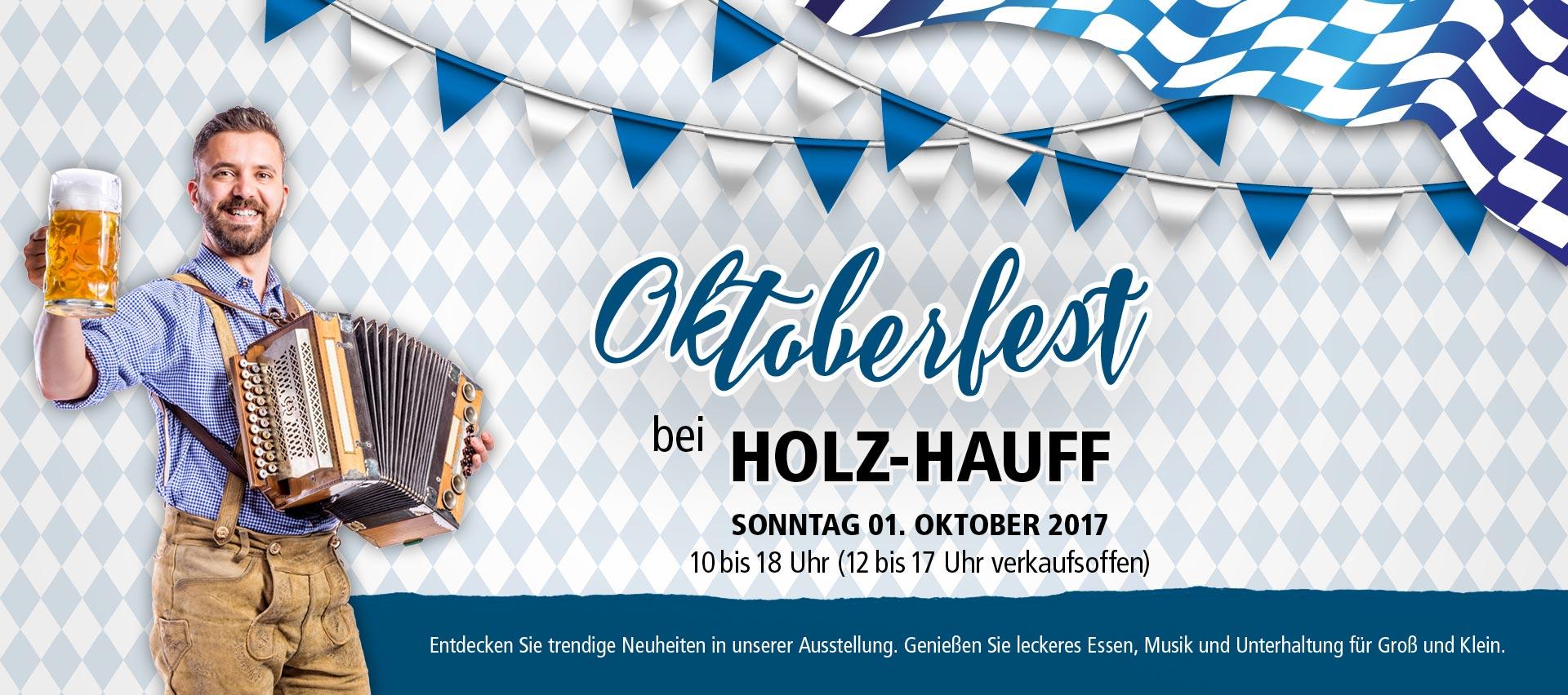 Oktoberfest Tag der offenen Tür 01. Oktober 2017 Holz-Hauf Leingarten