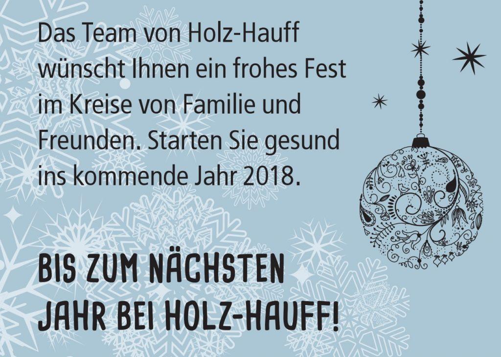 Holz-Hauff wünscht eine besinnliche Weihnachtszeit und einen gesunden Start ins kommende Jahr 2018.