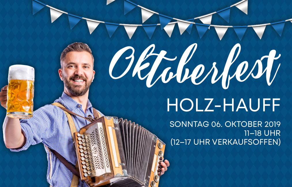 Oktoberfest 2019: Tag der offenen Tür | Holz-Hauff in Leingarten