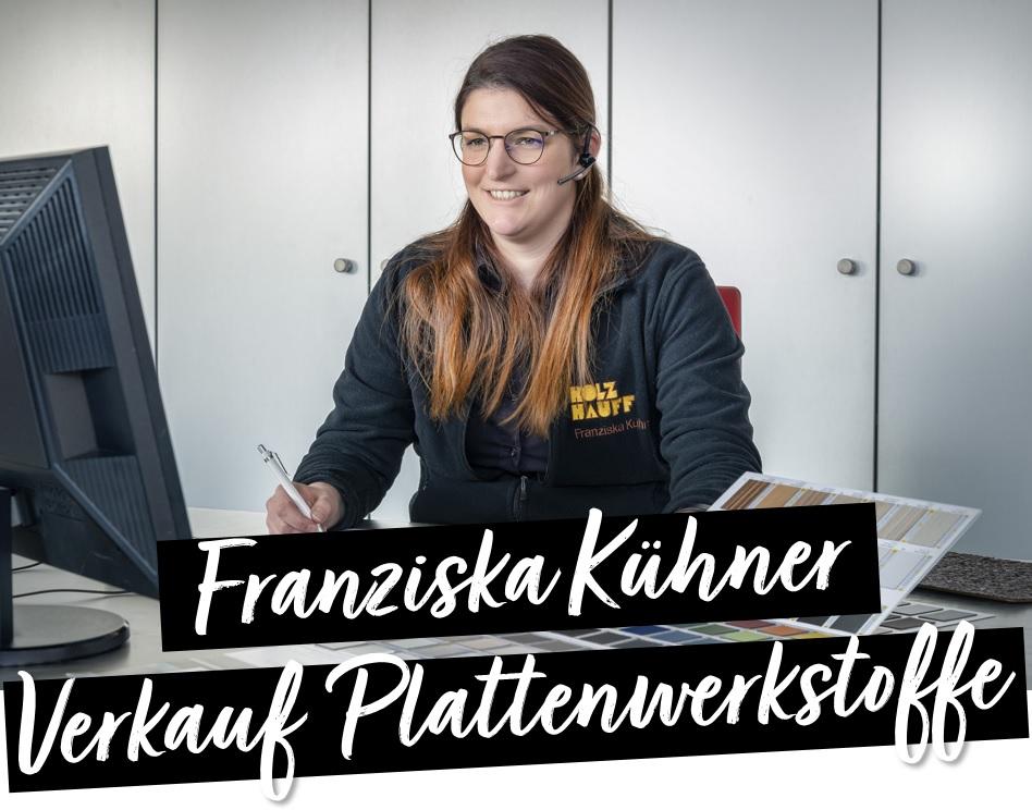 Franziska Kühner Verkauf Plattenwerkstoffe bei Holz-Hauff GmbH in Leingarten